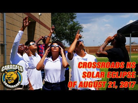 Crossroads HS Presents: The Solar Eclipse of August 21, 2017