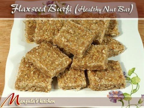 Flax Seed Burfi (Healthy Nut Bar) Recipe by Manjula, Gluten Free