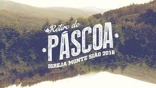 RETIRO DE PÁSCOA 2016 // Recap