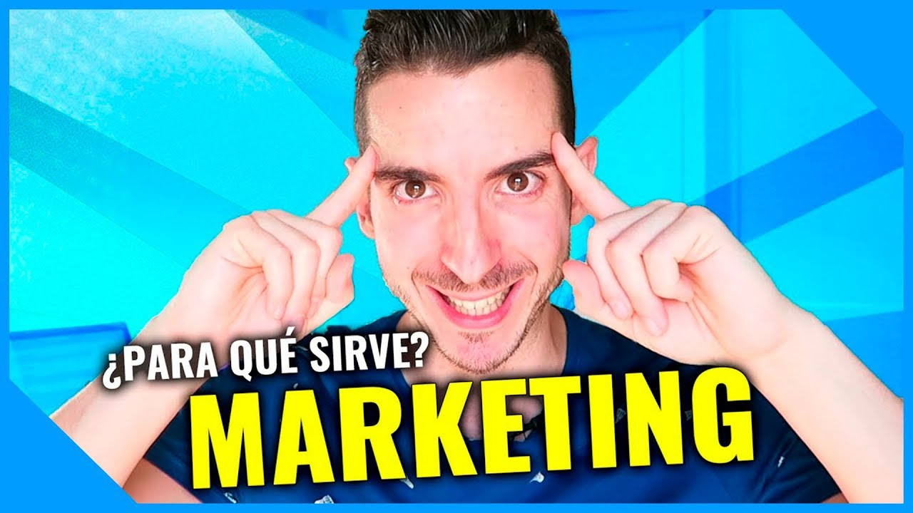 Qué es y Para qué sirve el MARKETING? - YouTube