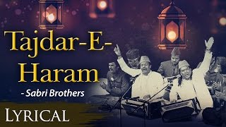 Tajdar -E- Haram Ho Nigahe -E- Karam (ताजदार-ए-हरम ) with Hindi & English Lyrics - Sabri Brothers.mp3