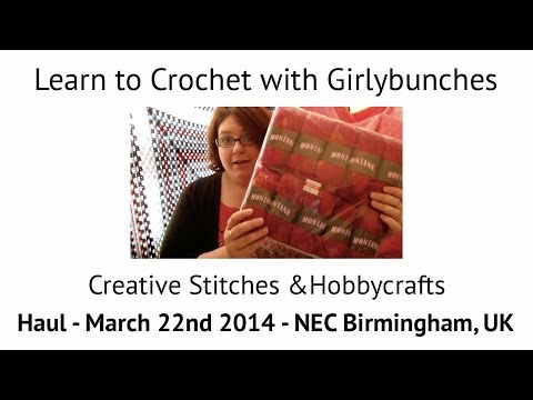 Creative Stitches & Hobbycrafts NEC Birmingham March 2014 -HAUL   Girlybunches
