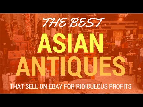 Asian Antiques That Sell on Ebay For Ridiculous Profits From