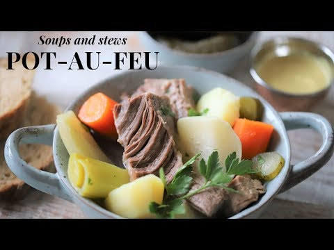 How To Make Pot Au Feu: the mother recipe of all French soups ( Tutorial for beginners)