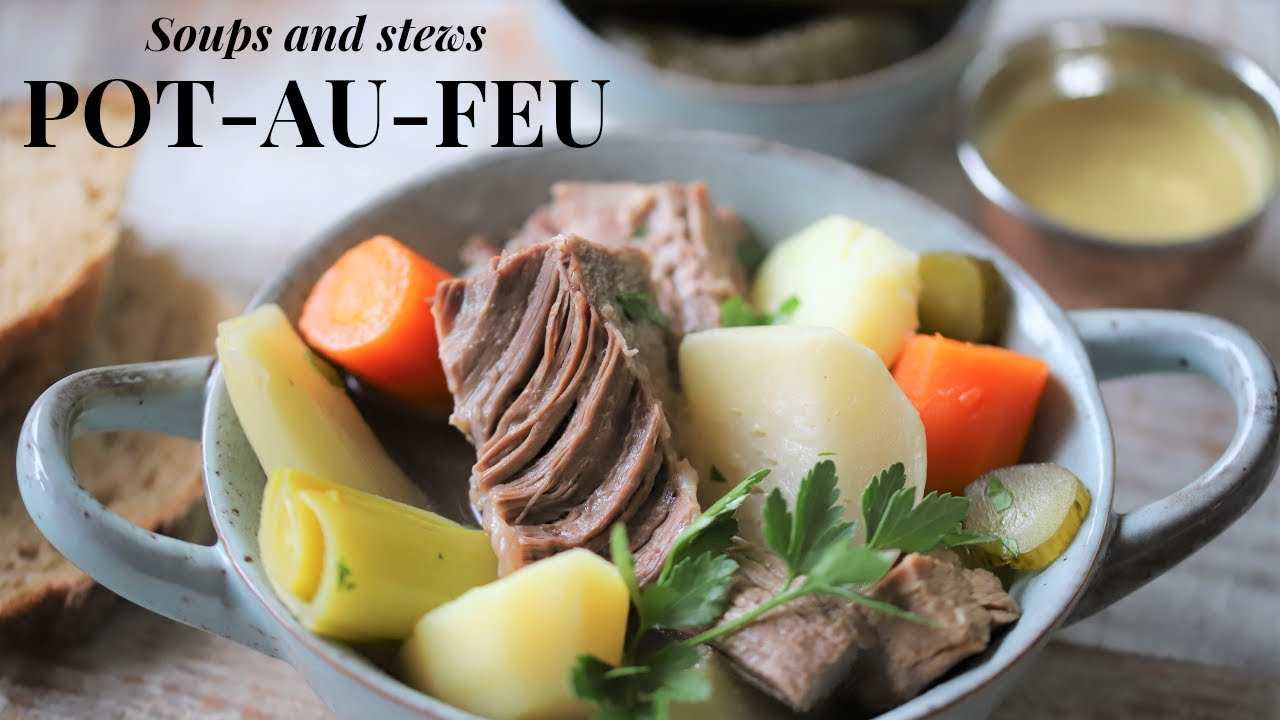How To Make Pot Au Feu The Mother Recipe Of French Soups Tutorial