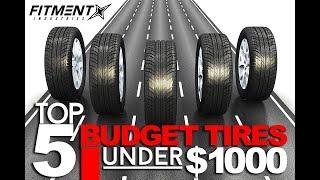 Top 5 Budget Tires Under $1000