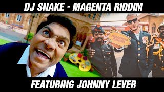 dj snake   magenta riddim featuring johnny lever viral video