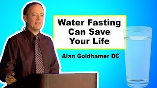 Water Fasting Can Save Your Life - FULL TALK - Dr. Alan Goldhamer