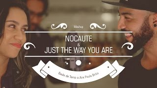 Anna e Saulo - (Mashup - Nocaute - Just the Way You Are)