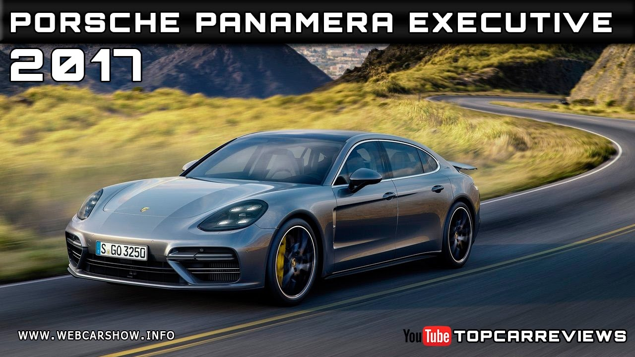 2017 porsche panamera executive review rendered price specs release date youtube. Black Bedroom Furniture Sets. Home Design Ideas