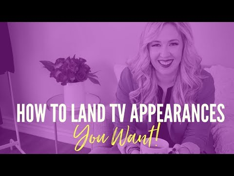 How to Land TV Appearances You Want