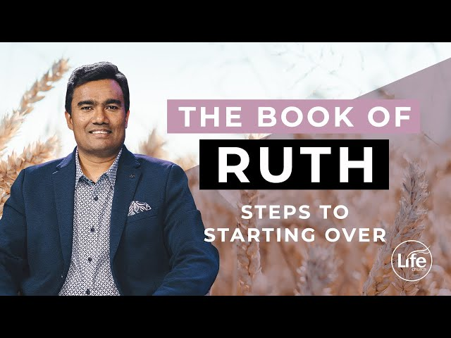 Ruth 4 - Steps to Starting Over | Rev Paul Jeyachandran