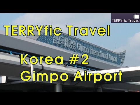 Arriving at Korea - Seoul Gimpo International Airport #TERRY
