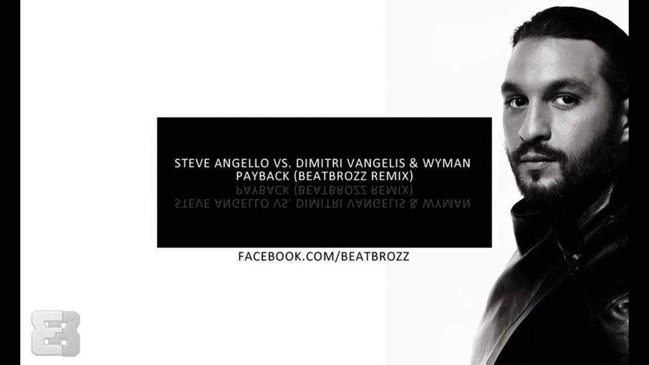 Steve Angello vs. Dimitri Vangelis & Wyman - Payback ...