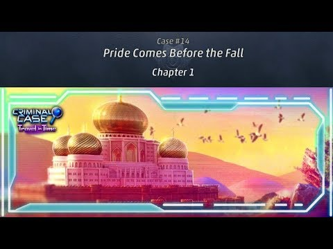 Criminal Case: Travel In Time Case #14 - Pride Comes Before The Fall   Chapter 1