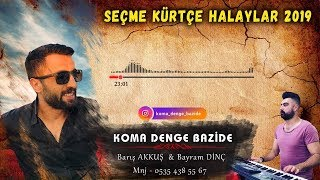 KOMA DENGE BAZİDE - BEKLENEN HALAY POTPORİ 2019 (Official Audio)