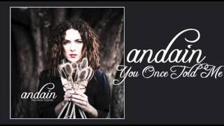 Andain - You Once Told Me YouTube Videos