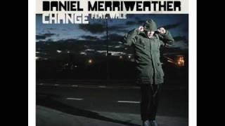 Daniel Merriweather (Feat Wale)  Change