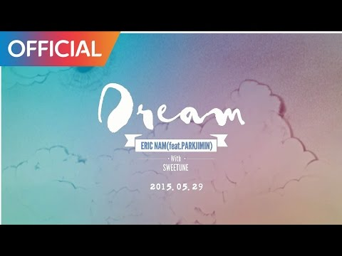 에릭남 (Eric Nam)- DREAM (Feat. 박지민 of 15&) (Teaser)