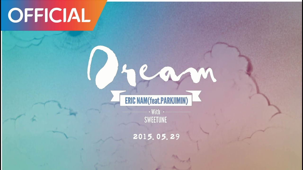 에릭남 (Eric Nam)  - DREAM (Feat. 박지민 of 15&) (Teaser)