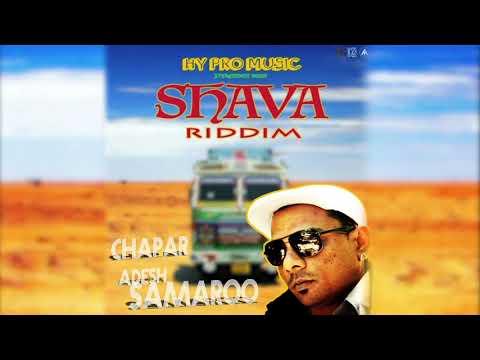 Adesh Samaroo - Chapar [ Shava Riddim 2018 ]