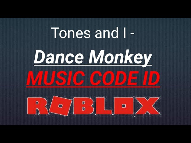 Dance Monkey Roblox Music Id Tones And I Dance Monkey Music Code Id Roblox Youtube