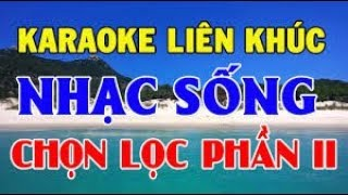 Karaoke Liên Khúc Bolero Nhạc Sến Chọn Lọc