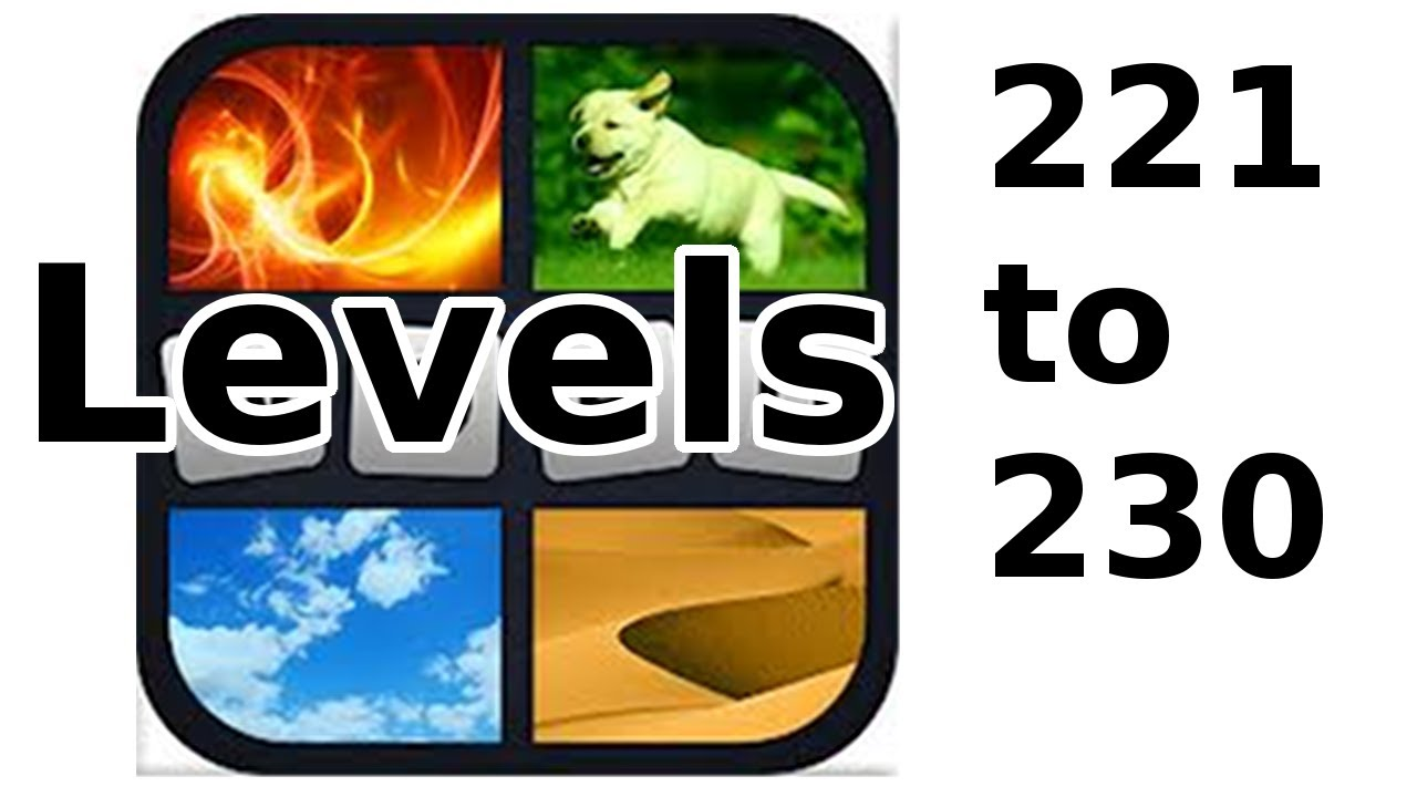 4 Pics 1 Word Level 221 To 230 Walkthrough Youtube
