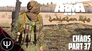 ARMA 3: Takistan Life Mod — Chaos — Part 37 — Killing Time... Killing!