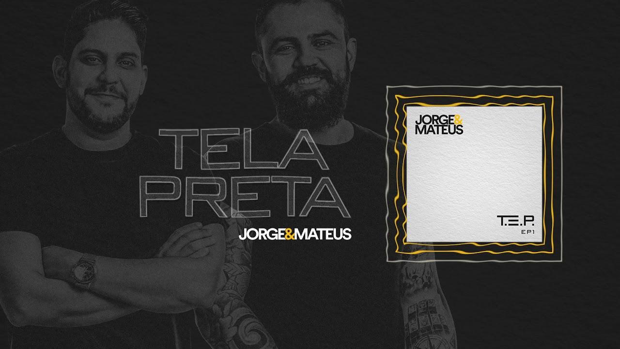 Jorge & Mateus — Tela Preta — T.E.P (Áudio Oficial)