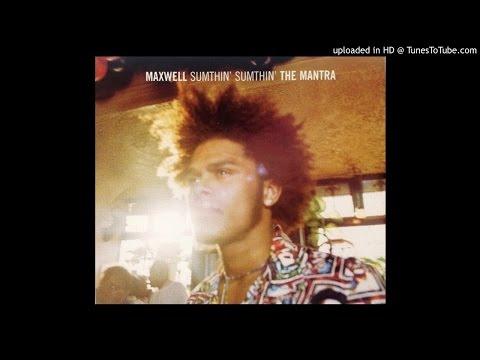 Maxwell - Sumthin' Sumthin' (Mellosmoothe Uncut)