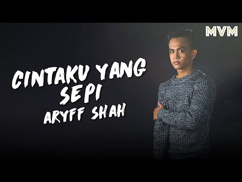Aryff Shah - Cintaku Yang Sepi (Official Lyrics Video)