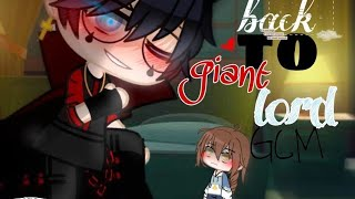 Back to giant lord [Full version]||GKBP]||GCM/GLMM/GCMM(bad grammar)