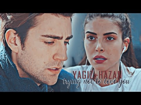yagiz+hazan;  trying not to love you