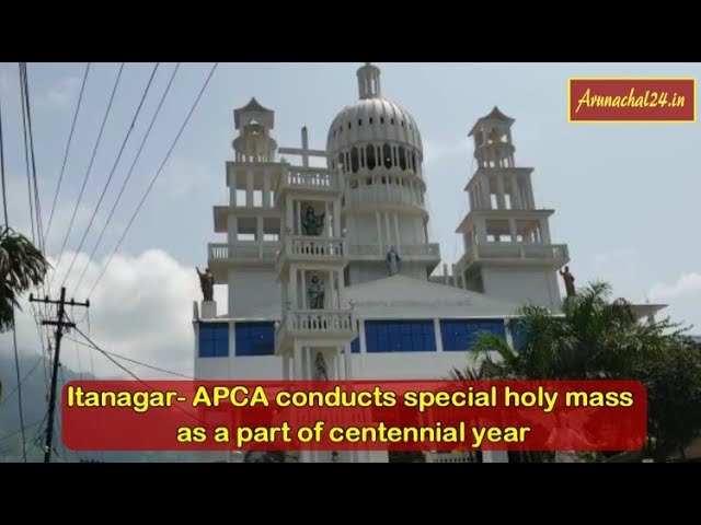 Itanagar -APCA conducts special holy mass as a part of centennial year
