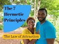The 7 Hermetic Principles (Law of Attraction)