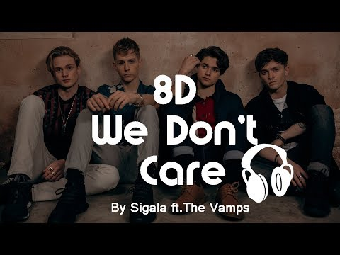 🎧 8D 🎧 Audio Ll We Don't Care Ll Sigala Ft The Vamps Ll USE HEADPHONES