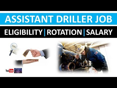Assistant Driller Job | Eligibility | Rotation | Salary | Oil And Gas