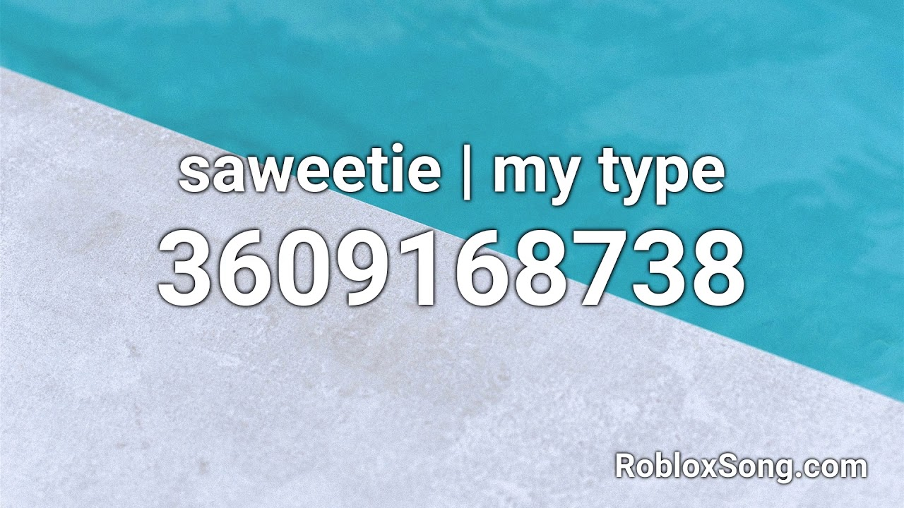 my roblox id Saweetie My Type Roblox Id Roblox Music Code Youtube