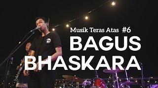 Musik Teras Atas #6 : Bagus Bhaskara