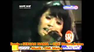 (1,035) Ermie __  SEBUAH NAMA ( Elvy S) -- Cipt  Rhoma Irama -- Musik  : OM Metro