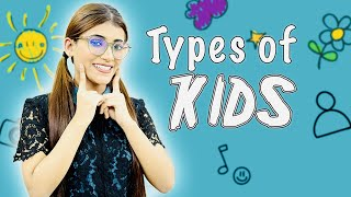 Types Of Kids | Children's Day Special | SAMREEN ALI