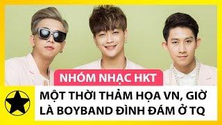 Nhóm Nhạc HKT – Một Thời Thảm Họa Ở VN, Giờ Là Boyband Đình Đám Xứ Trung Quốc