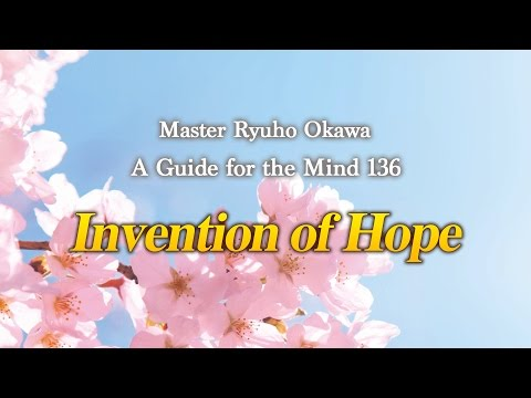 Invention of Hope - A Guide for the Mind 136