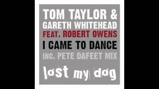 Tom Taylor & Gareth Whitehead ft. Robert Owens - I Came To Dance (Reprise)
