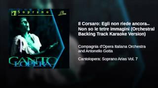 Il Corsaro: Egli non riede ancora… Non so le tetre immagini (Orchestral Backing Track Karaoke...