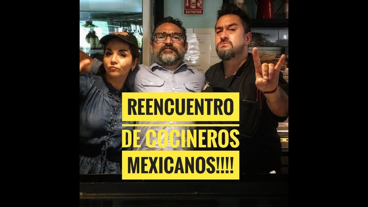 Los Cocineros Mexicanos ¡Se reencontraron! ¡Sólo faltó uno!