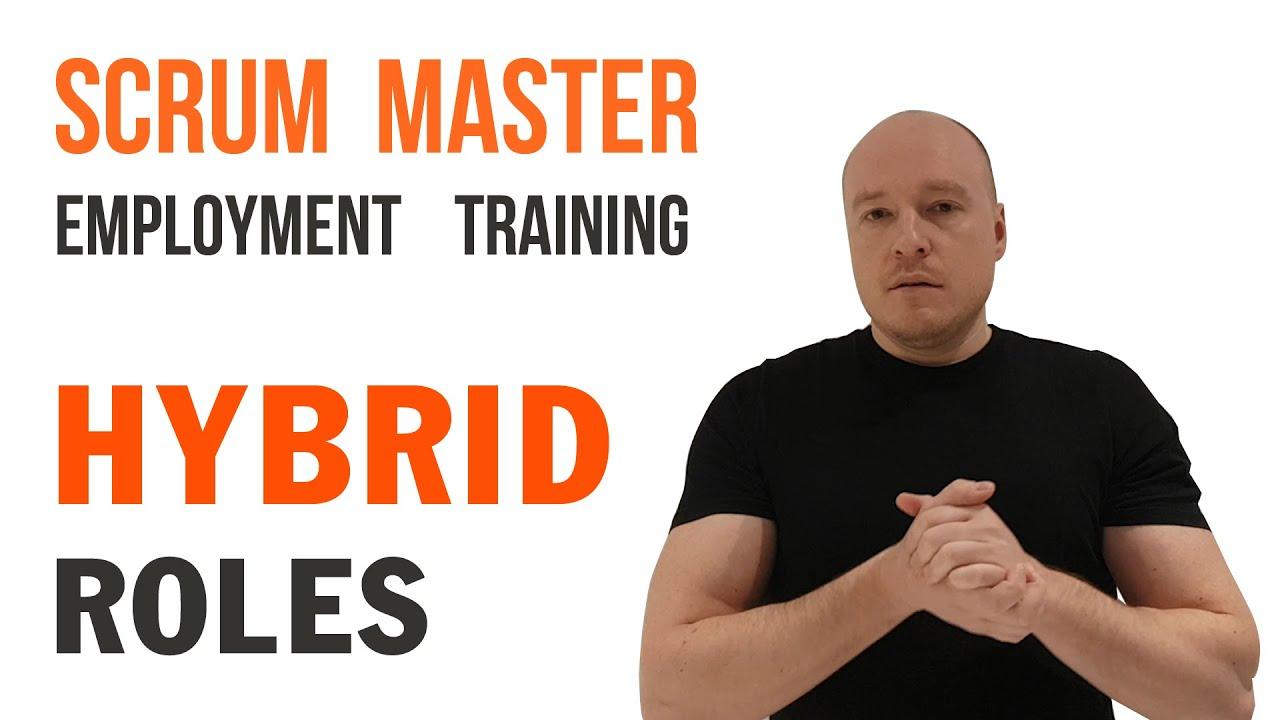 scrum master hybrid roles explained agile methodology training