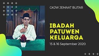Ibadah Perkunjungan/Patuwen Keluarga, 15 & 16 September 2020 - GKJW Jemaat Blitar