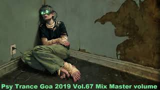 Psy Trance Goa 2019 Vol 67 Mix Master volume